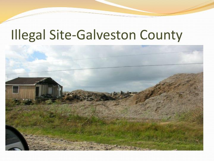 Illegal Site-Galveston County