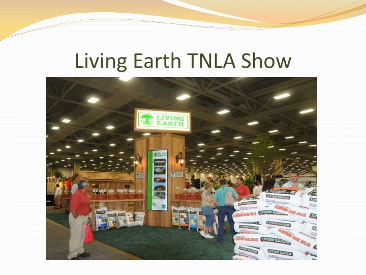 Living Earth TNLA Show