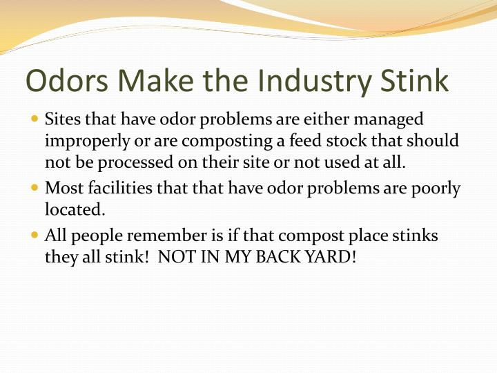 Odors Make the Industry Stink