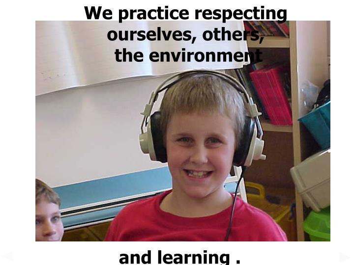 We practice respecting
