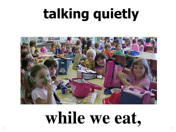 talking quietly