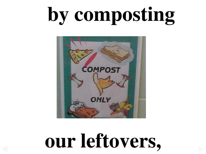 by composting
