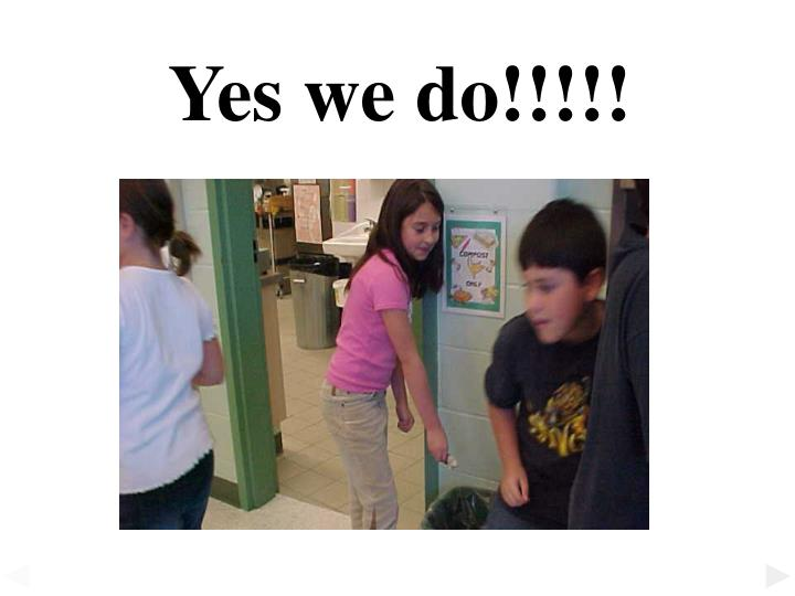 Yes we do!!!!!