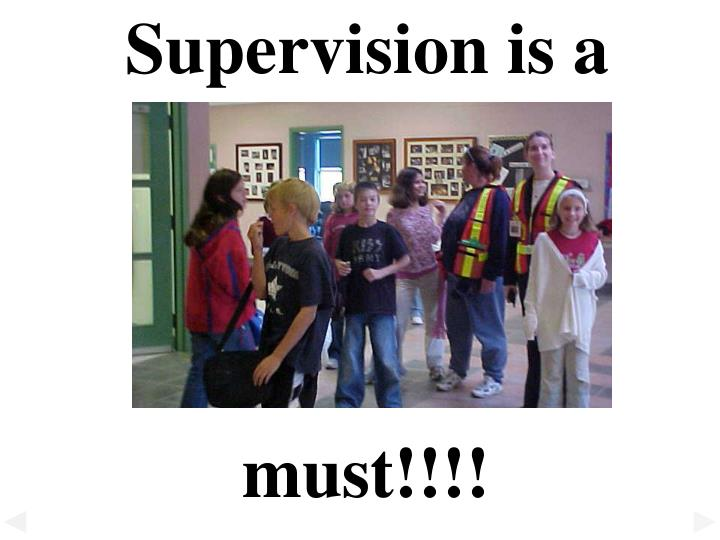 Supervision is a