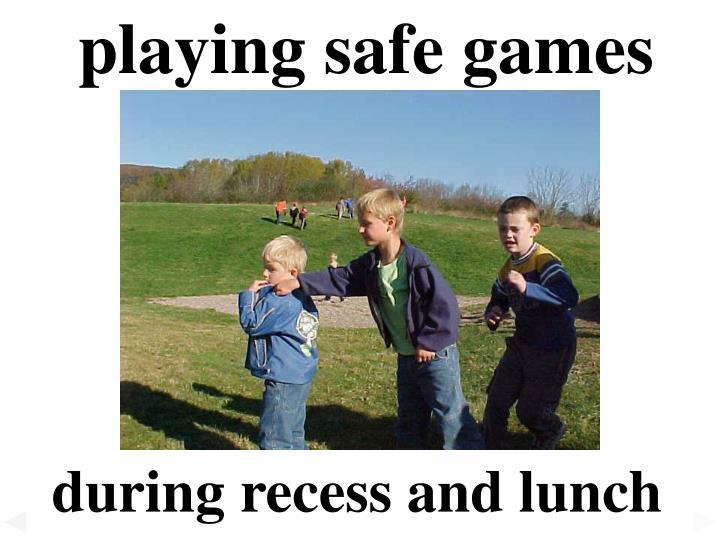 playing safe games