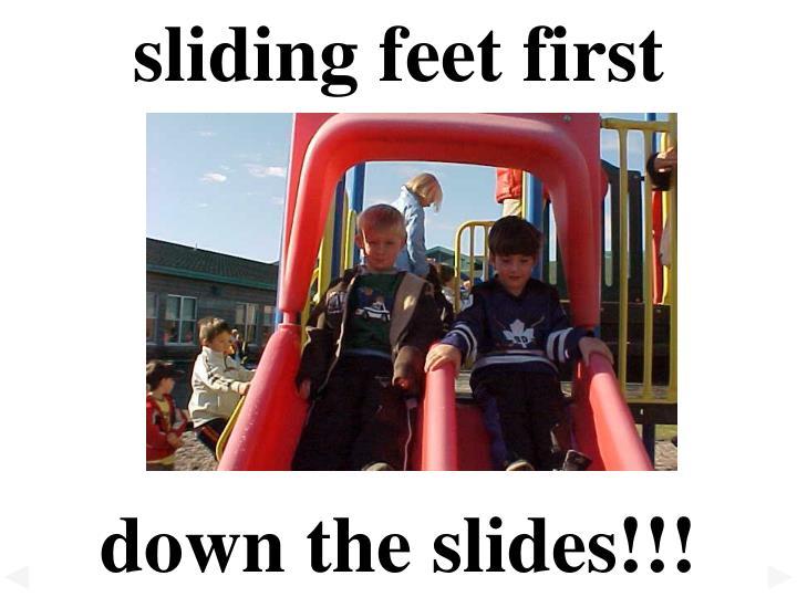 sliding feet first