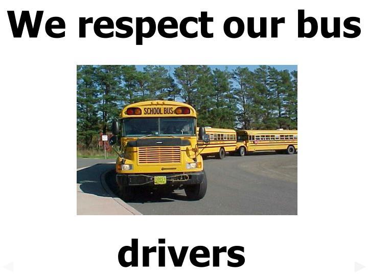 We respect