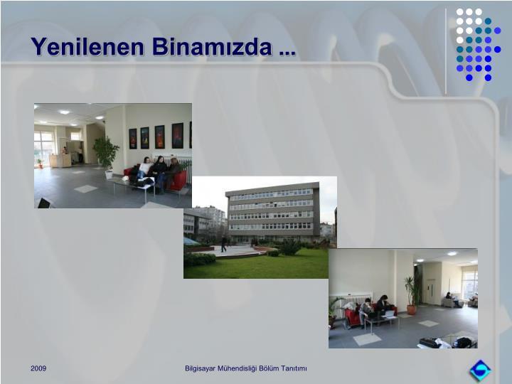 Yenilenen Binamızda