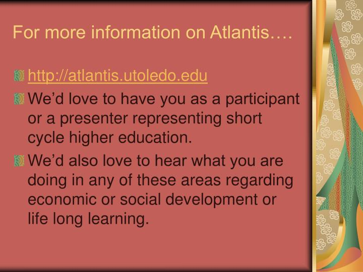 For more information on Atlantis….