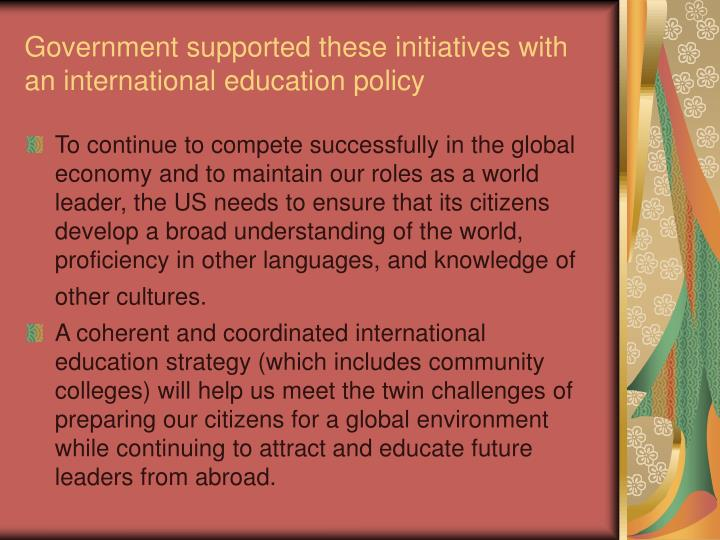 Government supported these initiatives with an international education policy