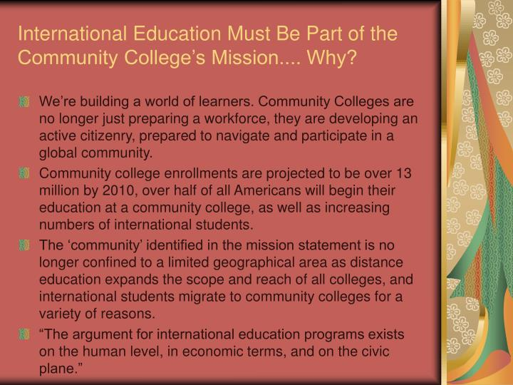 International Education Must Be Part of the Community College's Mission.... Why?