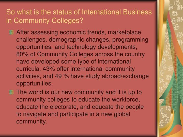 So what is the status of International Business in Community Colleges?