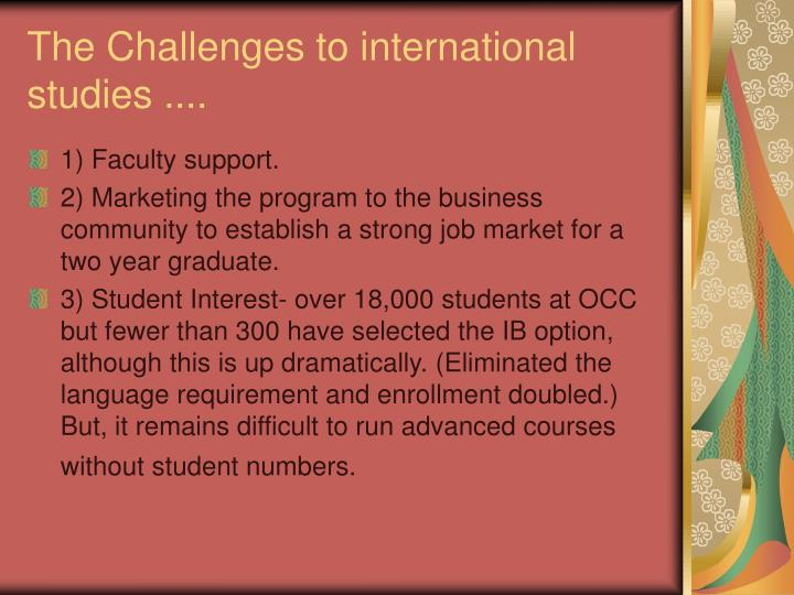 The Challenges to international studies ....