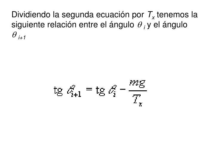Dividiendo la segunda ecuación por