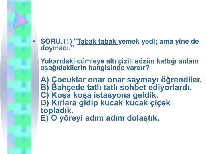 """SORU.11) """""""