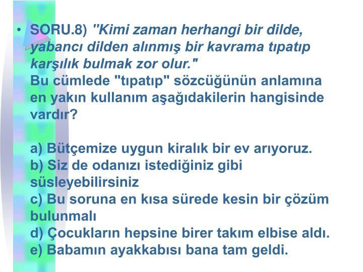 SORU.8)