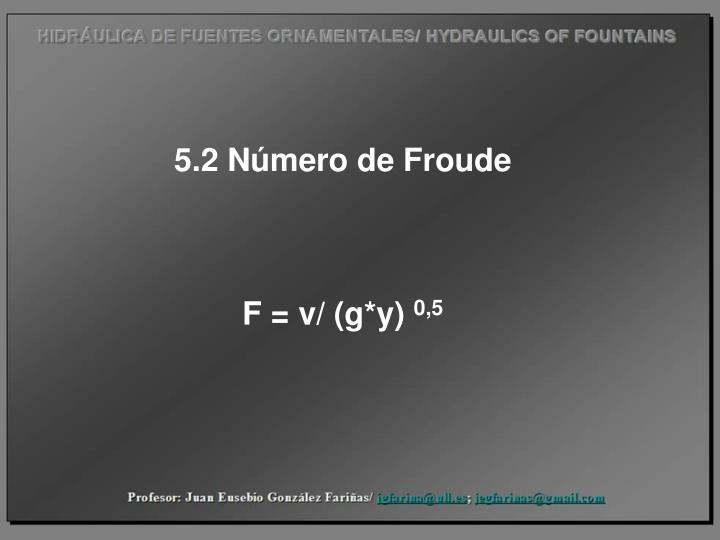 5.2 Número de Froude