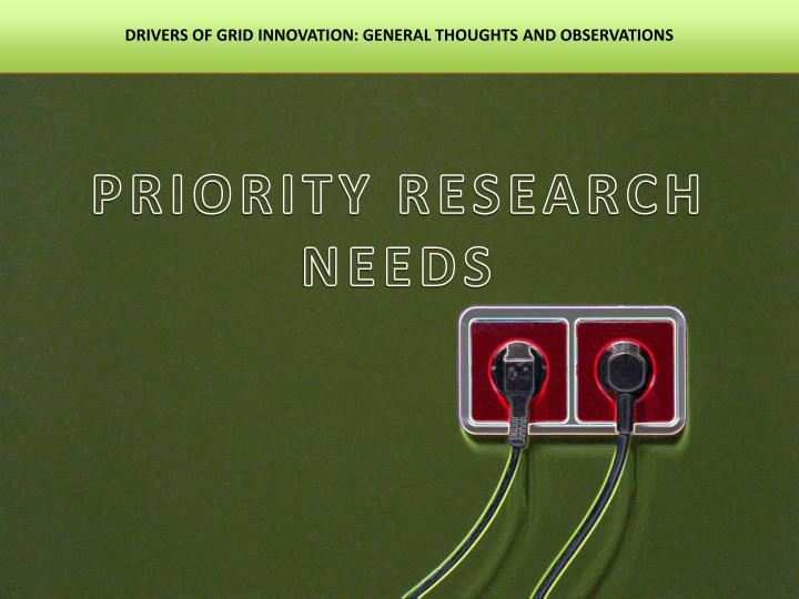 DRIVERS OF GRID INNOVATION: GENERAL THOUGHTS AND OBSERVATIONS