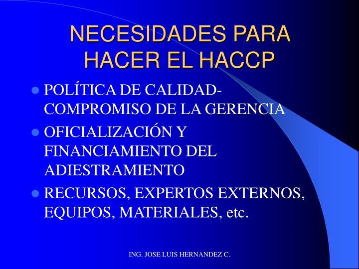 NECESIDADES PARA HACER EL HACCP