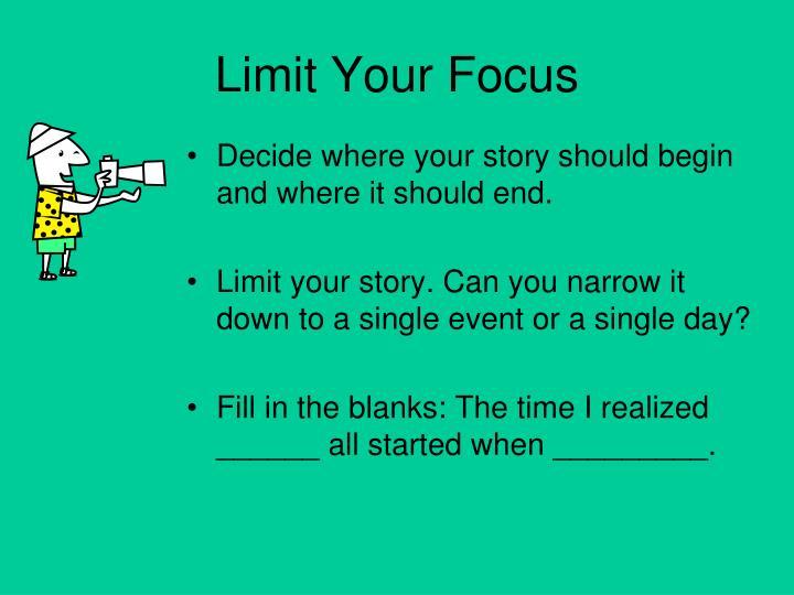 Limit Your Focus