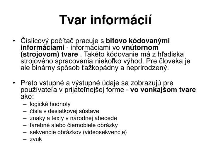 Tvar informácií