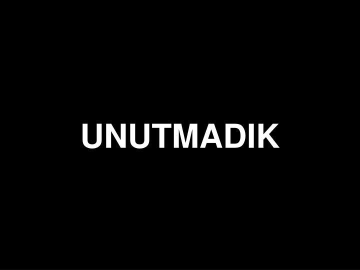 UNUTMADIK