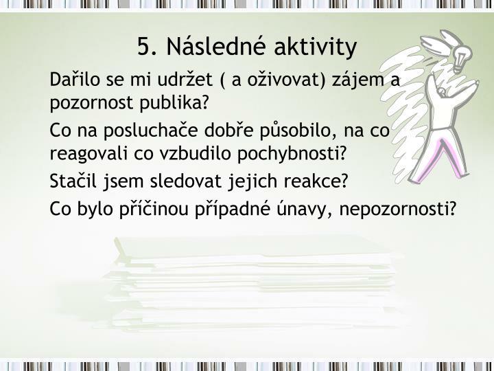 5. Následné aktivity