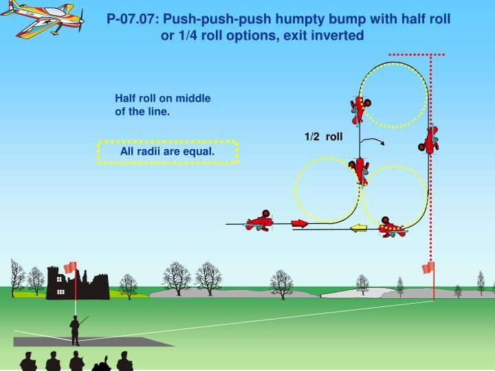 P-07.07: Push-push-push humpty bump with half roll
