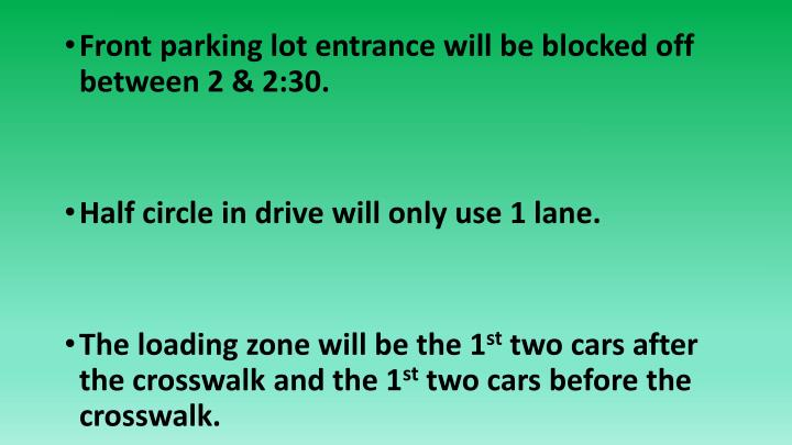 Front parking lot entrance will be blocked off between 2 & 2:30.