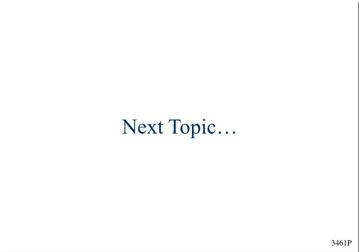 Next Topic…