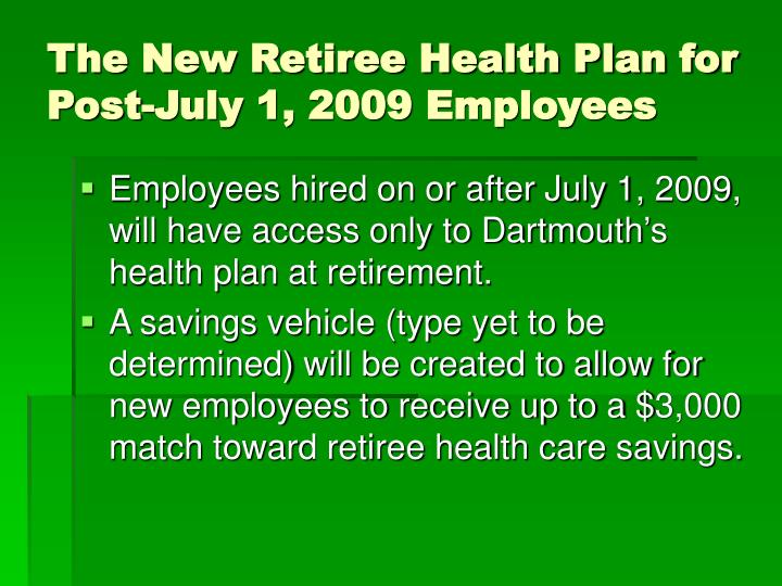 The New Retiree Health Plan for Post-July 1, 2009 Employees
