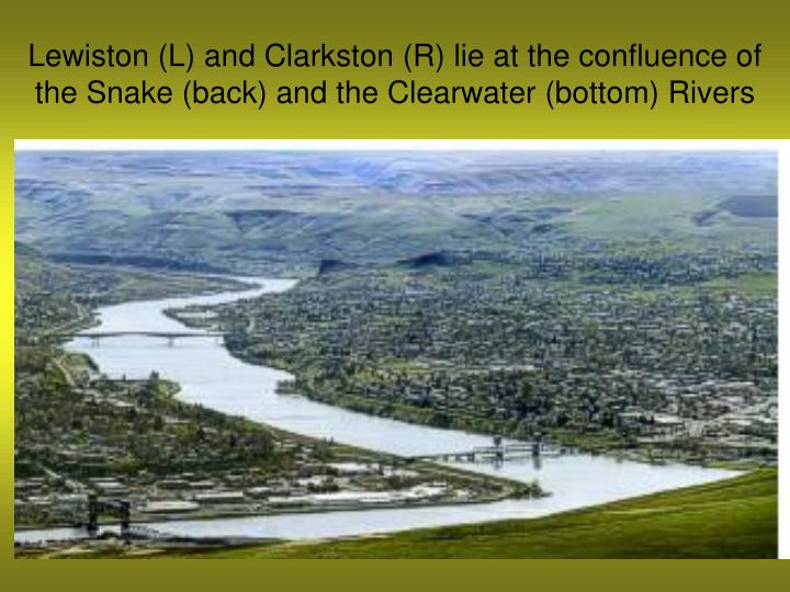Lewiston (L) and Clarkston (R) lie at the confluence of the Snake (back) and the Clearwater (bottom) Rivers