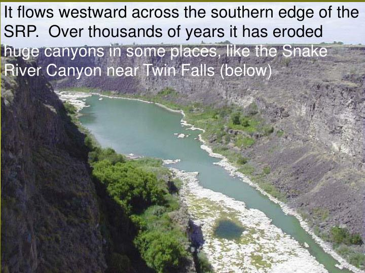 It flows westward across the southern edge of the SRP.  Over thousands of years it has eroded