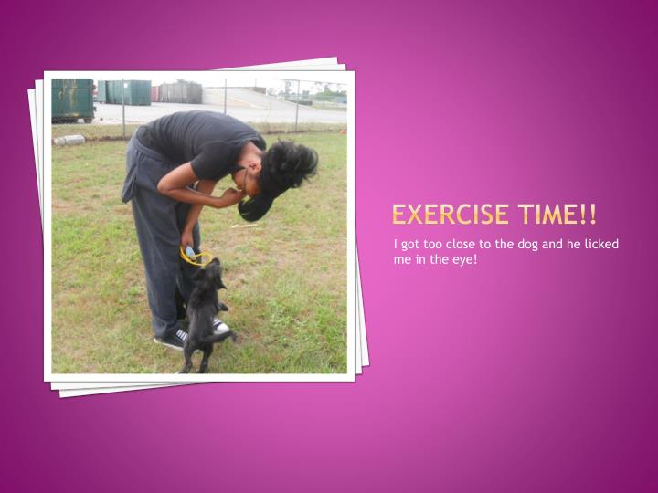 Exercise time!!
