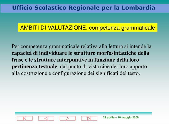 AMBITI DI VALUTAZIONE: competenza grammaticale