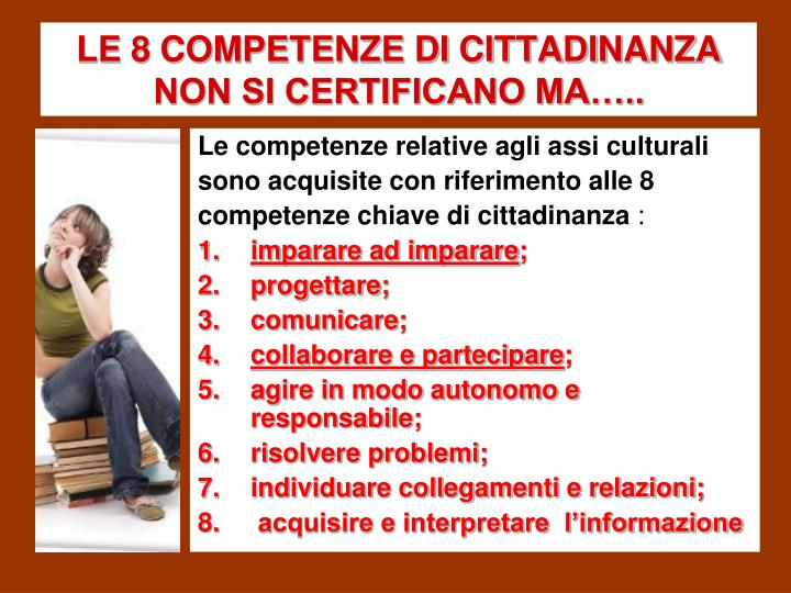 LE 8 COMPETENZE DI CITTADINANZA NON SI CERTIFICANO MA…..