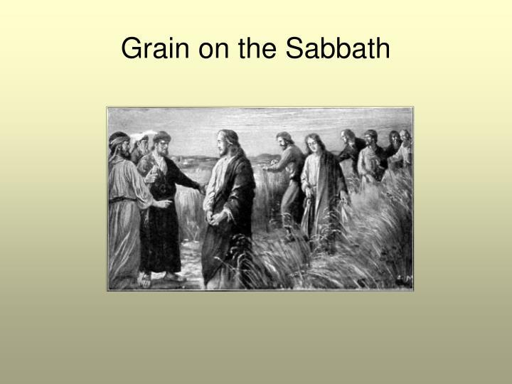 Grain on the Sabbath