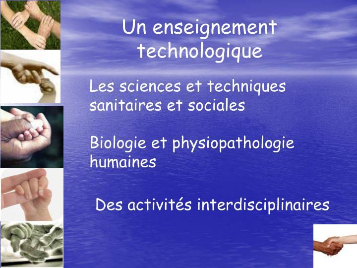 Un enseignement technologique
