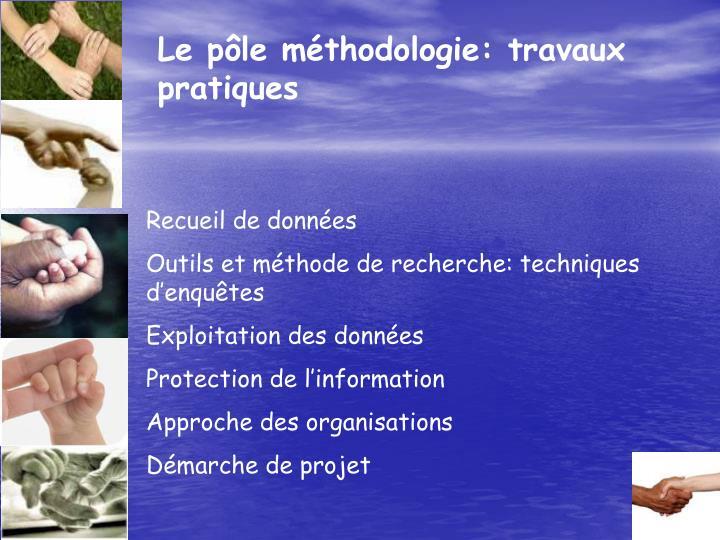 Le pôle méthodologie: travaux pratiques