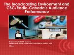 the broadcasting environment and cbc radio canada s audience performance