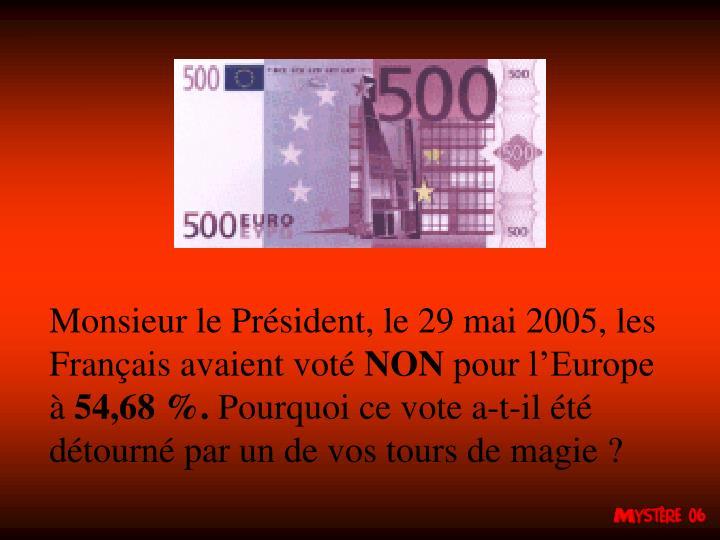 Monsieur le Président, le 29 mai 2005, les Français avaient voté