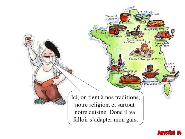 Ici, on tient à nos traditions,