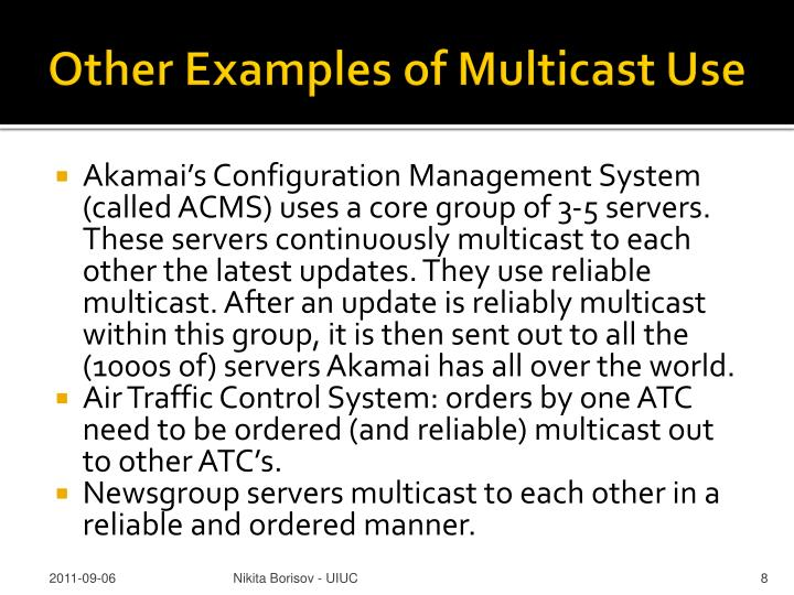 Other Examples of Multicast Use