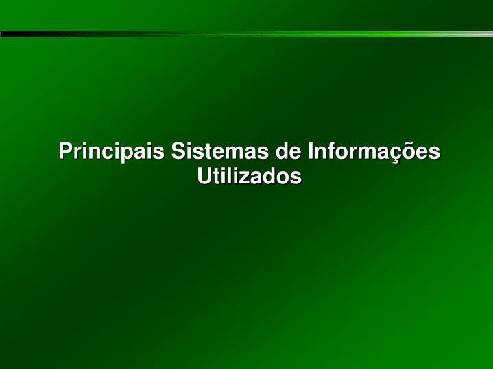 Principais Sistemas de Informações Utilizados