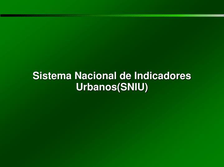 Sistema Nacional de Indicadores Urbanos(SNIU)