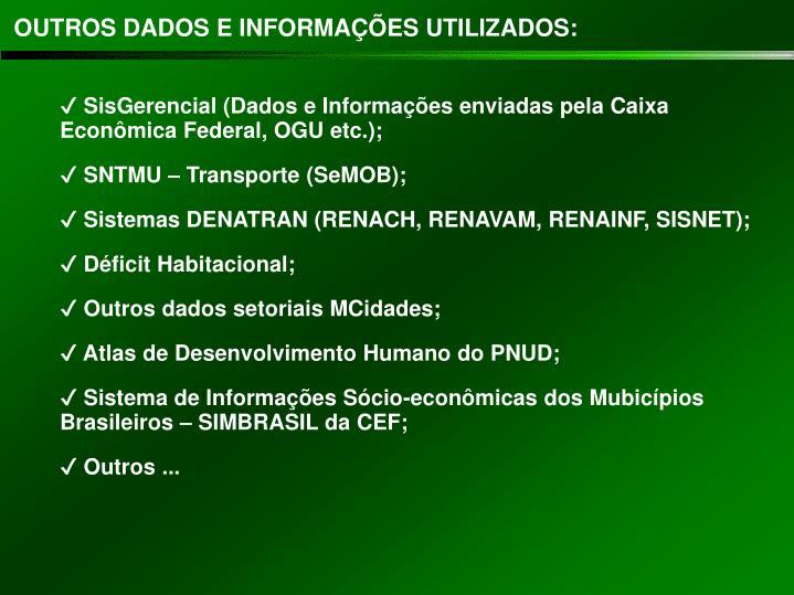 OUTROS DADOS E INFORMAÇÕES UTILIZADOS: