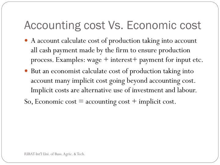 Accounting cost Vs. Economic cost