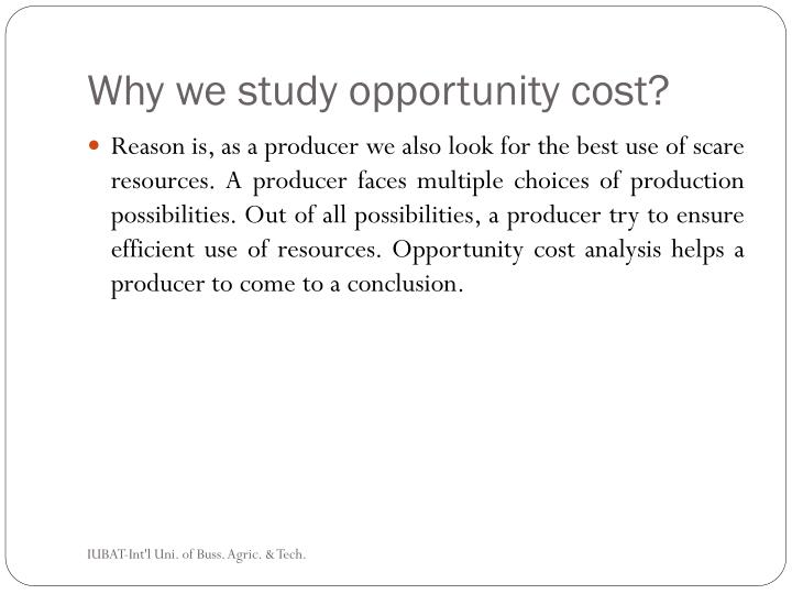 Why we study opportunity cost?