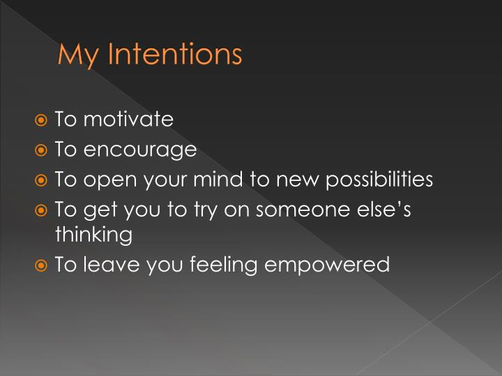 My Intentions