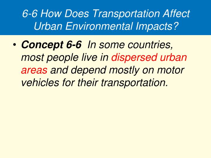 6-6 How Does Transportation Affect Urban Environmental Impacts?